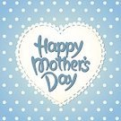 Mothers Day,hand drawn,Mother,Backgrounds,Typescript,Congratulating,Calligraphy,Design,Spotted,Design Element,typographic,Embroidery,Elegance,Short Phrase,Label,Cheerful,Material,Greeting Card,Sign,Romance,Caucasian Ethnicity,Day,Sewing,Stitch,Polka Dot,Patch,Heart Shape,Text,Single Word,Vector,Blue,Creativity,Classic,Decor,White,Art