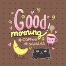 Morning,Vector,Monday,Coffee - Drink,Animal,Backgrounds,Painted Image,Domestic Cat,Domestic Life,Drink,Style,Spotted,Moving Up,Pastel Colored,Fun,Food,Cute,Heat - Temperature,Cappuccino,Caffeine,Cafe,Ilustration,Cup,Design,Day,Love,Waking up,Kitten,Pink Color,Espresso,Label,Fruit,Heart Shape,Brown,Breakfast,Banana,Drawing - Activity,Doodle,Cartoon,Characters,Colors,Hello,Decoration,Yellow,Domestic Animals,Concepts