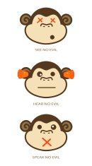 Monkey,See no Evil Hear no Evil Speak no Evil,See no Evil,Ape,Gorilla,Hear no Evil,Evil,Silence,Blind,Speak no Evil,Primate,Deafness,Communication,Cute,Vector,Animal,Ilustration,Truth,Sayings,Animal Themes,Obedience,Positive Emotion,Animals In The Wild,Fame,Wildlife,Mammal,Illustrations And Vector Art,Communication,Animals And Pets,Vector Cartoons,Mammals,Concepts And Ideas