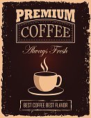 Coffee - Drink,Poster,Grunge,Backgrounds,Label,Cafe,Commercial Sign,Old,Typescript,Gourmet,Ilustration,Retro Revival,Old-fashioned,Sign,Vector,Freshness,Cup