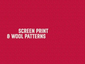 Screen Print & Wool Patterns